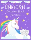 Unicorn coloring book for kids.: 8.5X11 inch & 61 pages Super cute unicorn active coloring book for kids, teens, age 4-8, age 8-12. Cover Image