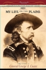 My Life on the Plains: Personal Experiences with Indians (Military History) Cover Image