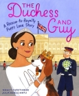 The Duchess and Guy: A Rescue-to-Royalty Puppy Love Story Cover Image