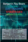 Day Trading Strategies Crash Course: The Ultimate Day Trading Crash Course. Discover How to Make Money in 7 Days as a Beginner or Advanced Trader Most Cover Image