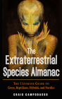 The Extraterrestrial Species Almanac: The Ultimate Guide to Greys, Reptilians, Hybrids, and Nordics (MUFON) Cover Image