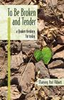 To Be Broken and Tender: A Quaker Theology for Today Cover Image