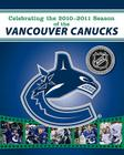 Celebrating the 2010-2011 Season of the Vancouver Canucks Cover Image