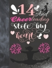 14 And Cheerleading Stole My Heart: Sketchbook Activity Book Gift For Teen Cheer Squad Girls - Cheerleader Sketchpad To Draw And Sketch In Cover Image