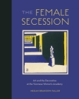 The Female Secession: Art and the Decorative at the Viennese Women's Academy Cover Image