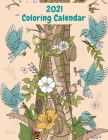 2021 Coloring Calendar: Monthly 2021 Calendar with Beautiful Animal Illustrations, Calendar Dates, Additional Spaces to Record Important Dates Cover Image