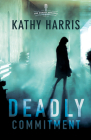 Deadly Commitment (Deadly Secrets #1) Cover Image