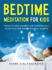 Bedtime Meditation for Kids: Fables to Help Children and Toddlers Fall Asleep Fast and Have a Peaceful Sleeping Cover Image