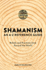 Shamanism: An A-Z Reference Guide Cover Image