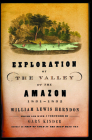 Exploration of the Valley of the Amazon, 1851-1852 Cover Image