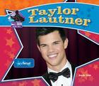 Taylor Lautner: Star of Twilight (Big Buddy Books: Buddy Bios) Cover Image
