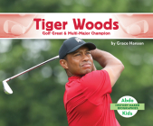 Tiger Woods: Golf Great & Multi-Major Champion (History Maker Bios (Lerner)) Cover Image