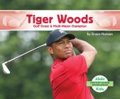 Tiger Woods: Golf Great & Multi-Major Champion (History Maker Bios (Lerner)) Cover Image