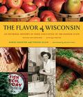 The Flavor of Wisconsin: An Informal History of Food and Eating in the Badger State Cover Image