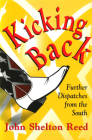 Kicking Back: Further Dispatches from the South Cover Image