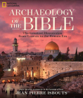 Archaeology of the Bible: The Greatest Discoveries From Genesis to the Roman Era Cover Image