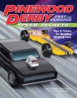 Pinewood Derby Fast and Furious Speed Secrets: Tips & Tricks for Building Winning Cars Cover Image