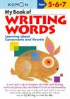 My Book of Writing Words:: Learning about Consonants and Vowels (Kumon Workbooks) Cover Image