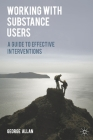 Working with Substance Users: A Guide to Effective Interventions Cover Image