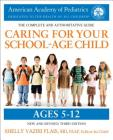 Caring for Your School-Age Child, 3rd Edition: Ages 5-12 Cover Image