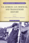 Understanding and Teaching U.S. Lesbian, Gay, Bisexual, and Transgender History (The Harvey Goldberg Series for Understanding and Teaching History) Cover Image