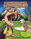 What If You Had Animal Teeth? Cover Image