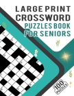 Large Print Crossword Puzzles Book for Seniors - 100 Puzzles: Teen Crossword Puzzle Book with Medium Difficulty for Fun and Entertainment - 100 Cross Cover Image