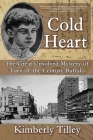 Cold Heart: The Great Unsolved Mystery of Turn of the Century Buffalo Cover Image