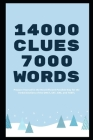 14000 Clues 7000 Words: Prepare Yourself in the Most Efficient Possible Way for the Verbal Sections of the GMAT, SAT, GRE, and TOEFL Cover Image