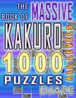 The Massive Book of Kakuro: 1000 Puzzles Cover Image