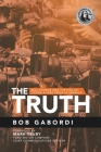 The Truth: Real Stories and the Risk of Losing a Free Press in America Cover Image