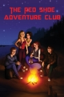 The Red Shoe Adventure Club Cover Image