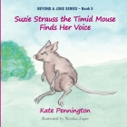 Suzie Strauss the Timid Mouse Finds Her Voice Cover Image