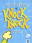 The Little Book of Knock Knock Jokes Cover Image