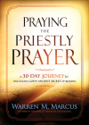 Praying the Priestly Prayer: A 30-Day Journey to Unlocking God's Ancient Secret of Blessing Cover Image
