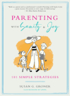 Parenting with Sanity & Joy: 101 Simple Strategies Cover Image