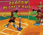 Froggy Plays T-ball Cover Image