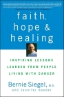 Faith, Hope and Healing: Inspiring Lessons Learned from People Living with Cancer Cover Image