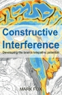 Constructive Interference: Developing the brain's telepathic potential Cover Image