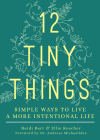12 Tiny Things: Simple Ways to Live a More Intentional Life Cover Image