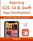 Beginning iOS 14 & Swift App Development: Develop iOS Apps with Xcode 12, Swift 5, SwiftUI, MLKit, ARKit and more Cover Image