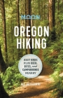 Moon Oregon Hiking: Best Hikes plus Beer, Bites, and Campgrounds Nearby Cover Image