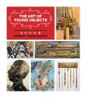 The Art of Found Objects: Interviews with Texas Artists (Joe and Betty Moore Texas Art Series #18) Cover Image