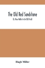 The Old Red Sandstone; Or, New Walks In An Old Field Cover Image