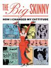 The Big Skinny: How I Changed My Fattitude Cover Image