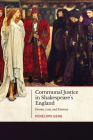 Communal Justice in Shakespeare's England: Drama, Law, and Emotion Cover Image