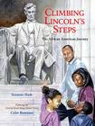 Climbing Lincoln's Steps: The African American Journey Cover Image