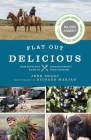 Flat Out Delicious: Your Definitive Guide to Saskatchewan's Food Artisans Cover Image