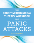 The Cognitive Behavioral Therapy Workbook for Panic Attacks Cover Image
