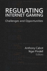 Regulating Internet Gaming: Challenges and Opportunities (Gambling Studies Series #1) Cover Image